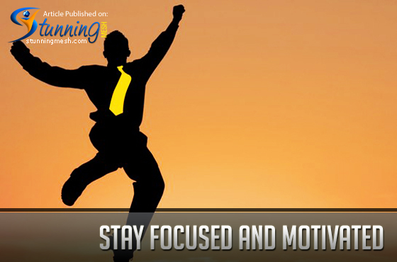 Stay Focused and Motivated