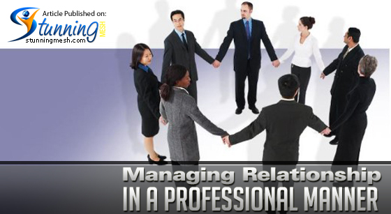 A Freelancer's Guide - Managing Relationships in a Professional Manner