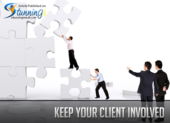 Keep Your Client Involved