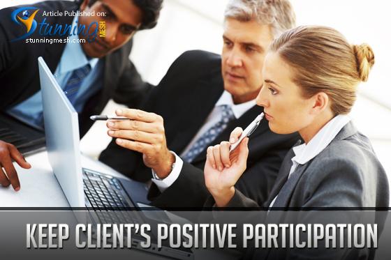 Keep Client's Positive Participation