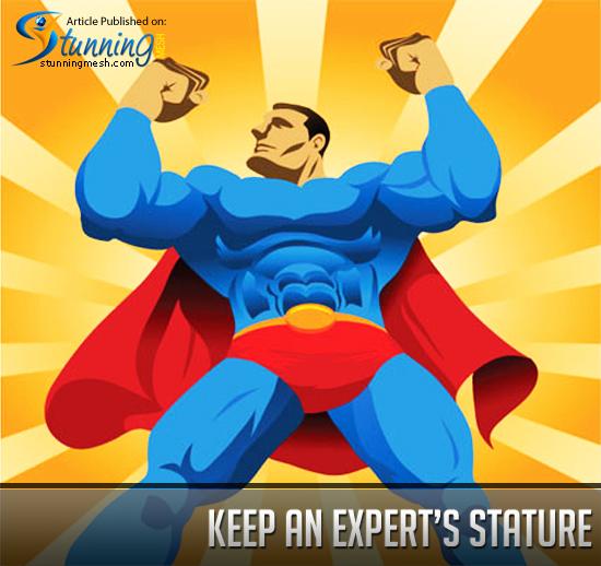 Keep an Expert's Stature