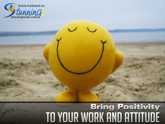Bring Positivity to Your Work and Attitude