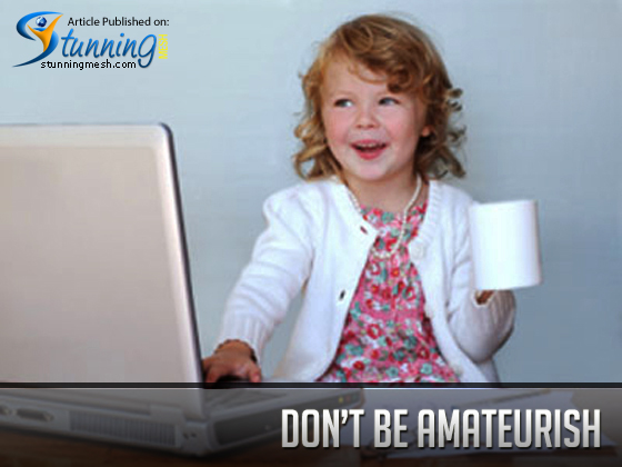 Don't be Amateurish