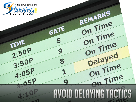 Avoid Delaying Tactics