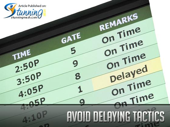 Avoid Delaying Tactics