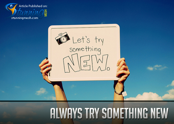 Always Try Something New