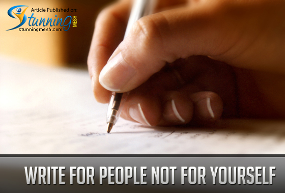 Write For People and Not For Yourself