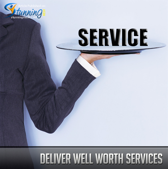 Deliver Well-Worth Services