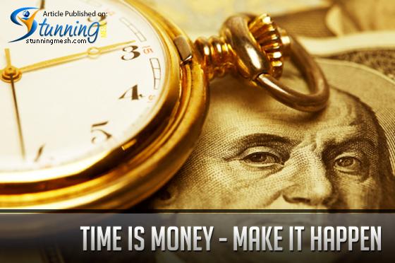 Time is Money - Make it Happen