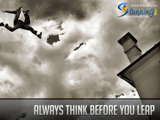 Always Think Before You Leap
