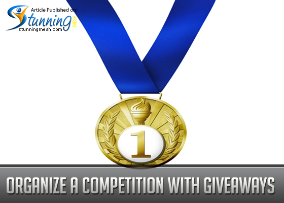 Organize a Competition With Giveaways