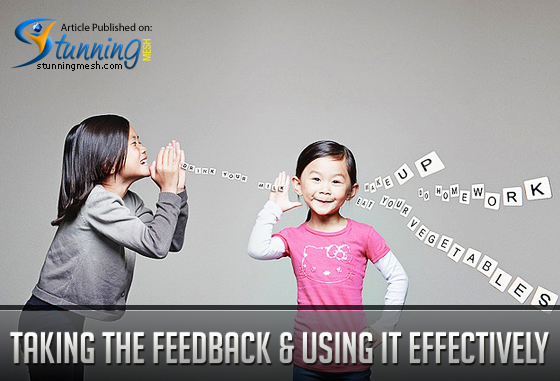 Taking the Feedback and Using it Effectively