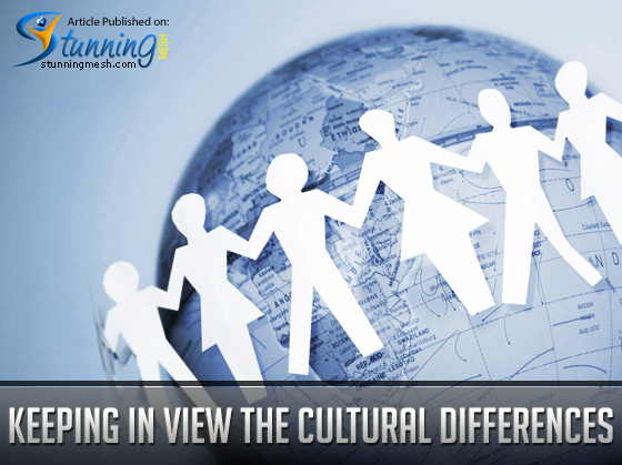 Keeping in View the Cultural Differences