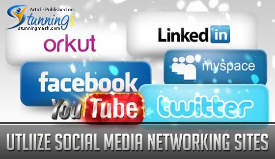 Utilize the Social Media Networking Websites