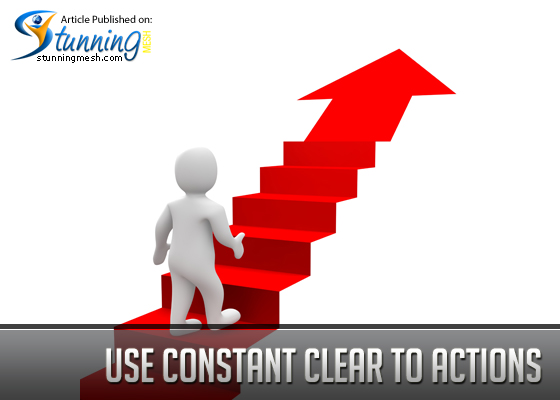 Use Constant Clear Call to Actions