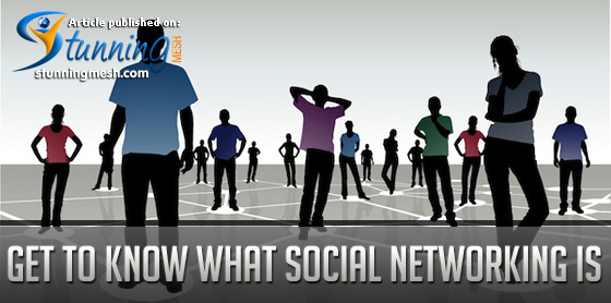 Get to Know What Social Media Networking Is