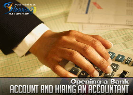 Opening a Bank Account and Hiring an Accountant