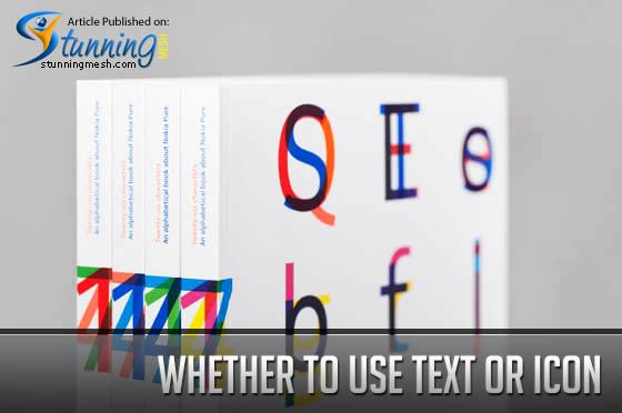 Whether to Use Text or Icon