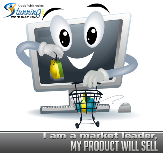 I am a market leader, my product will sell through Online Marketing