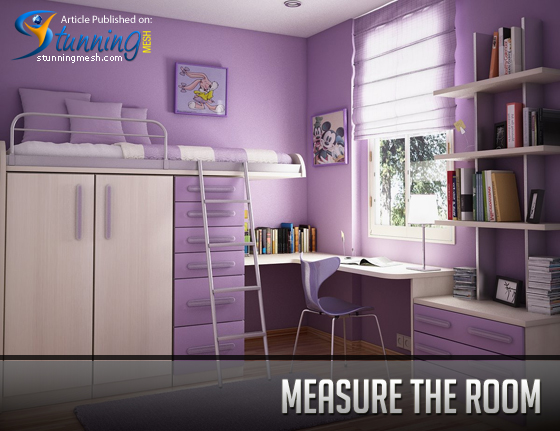 Measure the room to Decorate a Teen's Room