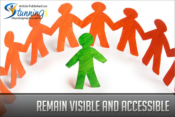 Remain Visible and Accessible