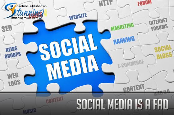 Social media is a fad