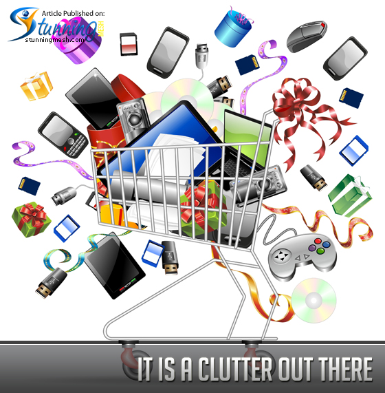 It is a clutter out there