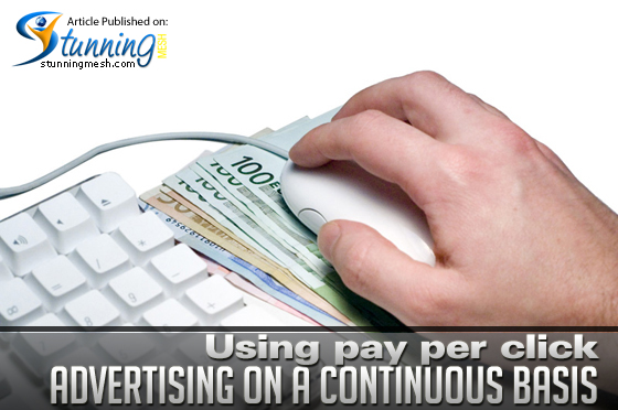 Using pay per click advertising on a continuous basis