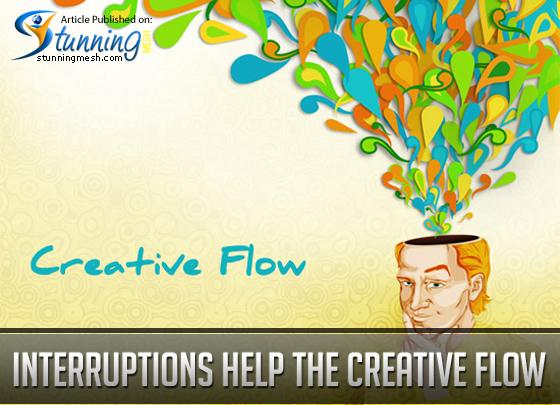 Interruptions Help the Creative Flow