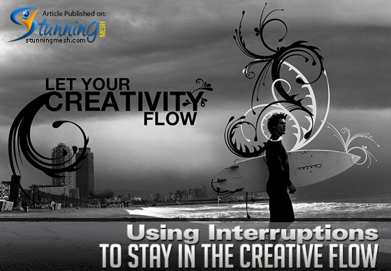 Using Interruptions to Stay in the Creative Flow
