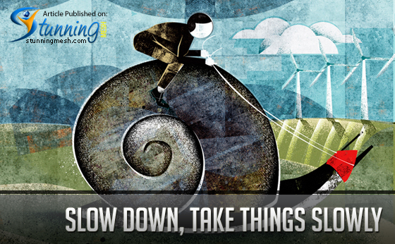 Demanding Client - Slow Down, Take Things Slowly