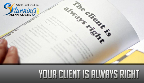 Your Client is Always Right