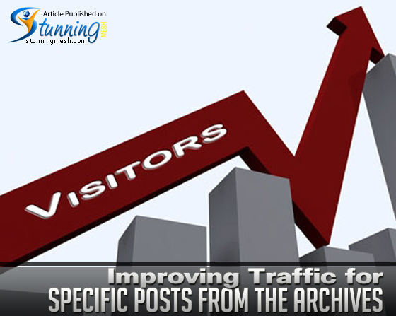 Improving Traffic for Specific Posts from the Archives