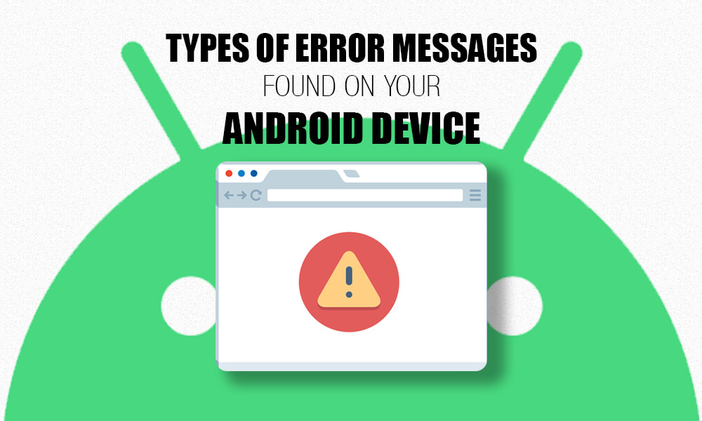 Types Of Error Messages Found on your Android Device