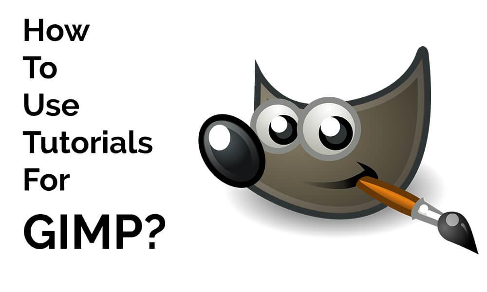 How To Use Tutorials For GIMP?